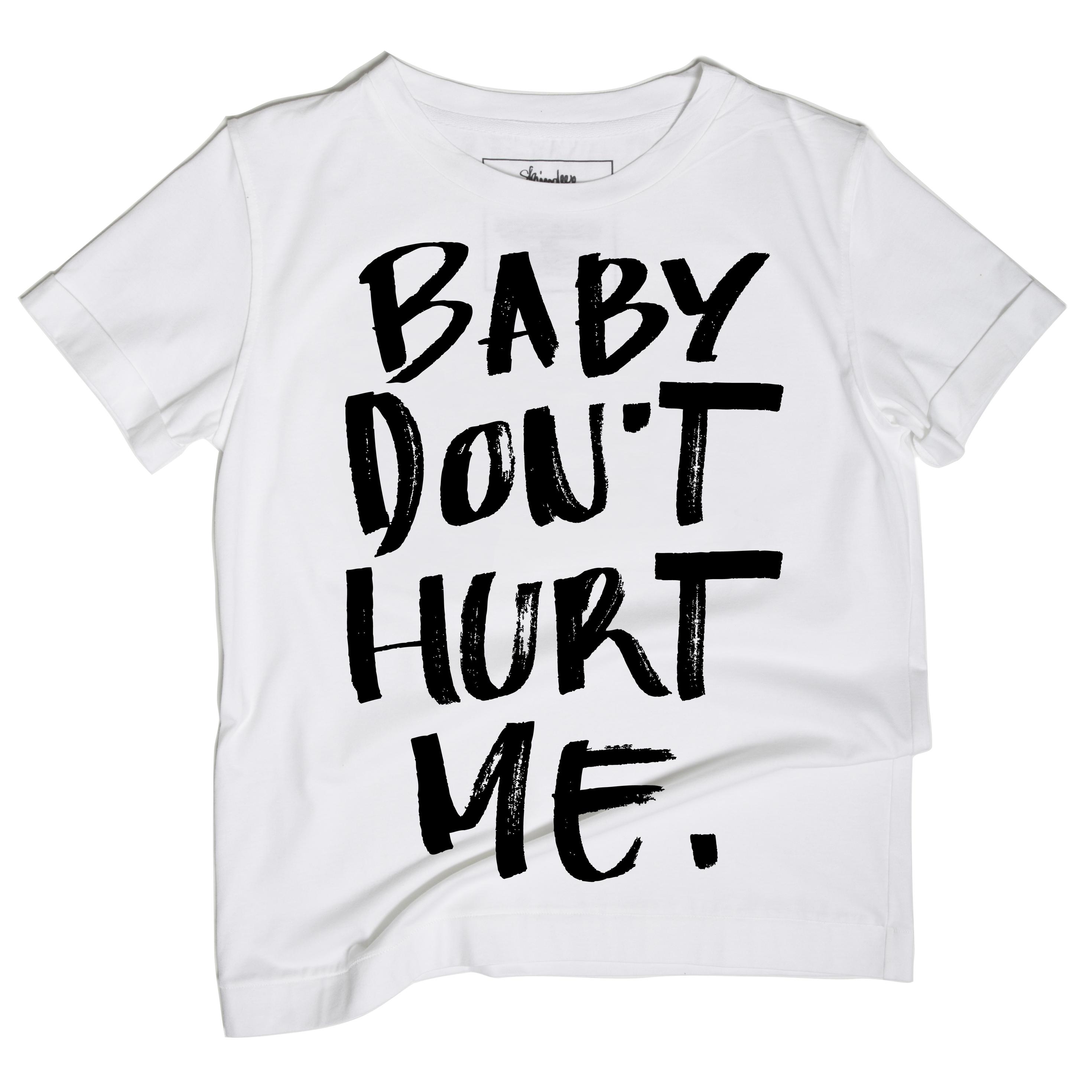 baby-dont-hurt-me-unisex